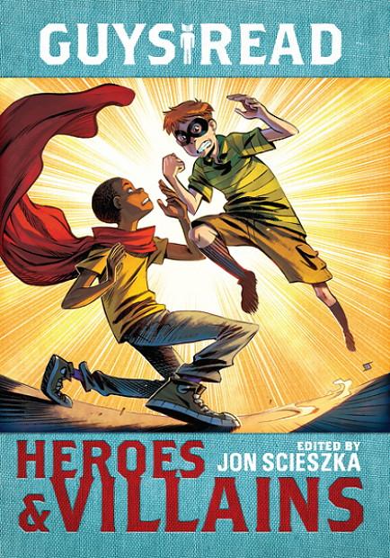 Guys Read Heroes & Villains